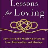 30 Lessons For Loving : Advice From The Wisest Americans On Love, Relationships, And Marriage – Book Summary
